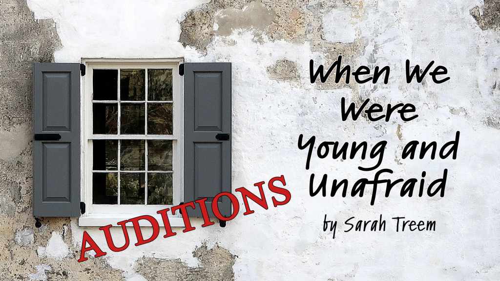 Graphic for When We Were Young and Unafraid by Sarah Trees that has the word Auditions. White washed exterior wall with window and open shutters